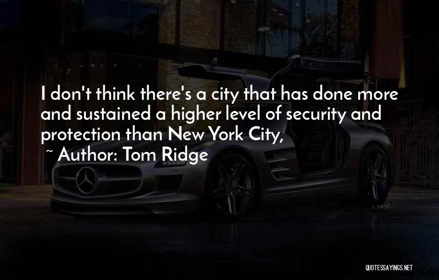 Higher Thinking Quotes By Tom Ridge