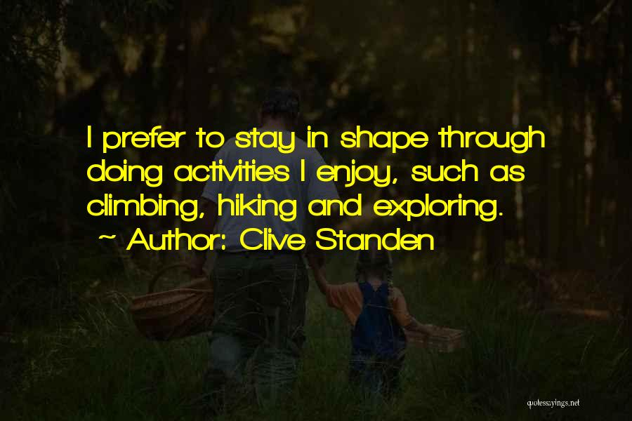 Hiking Climbing Quotes By Clive Standen