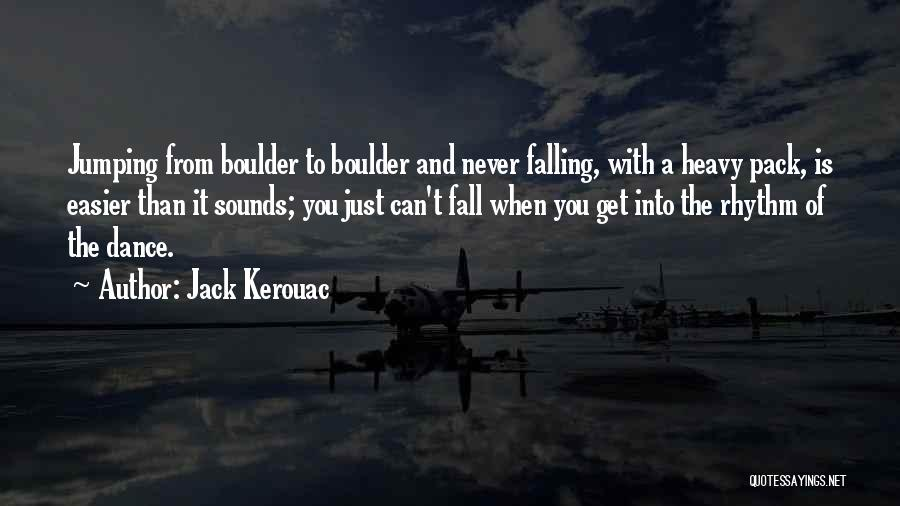 Hiking Climbing Quotes By Jack Kerouac