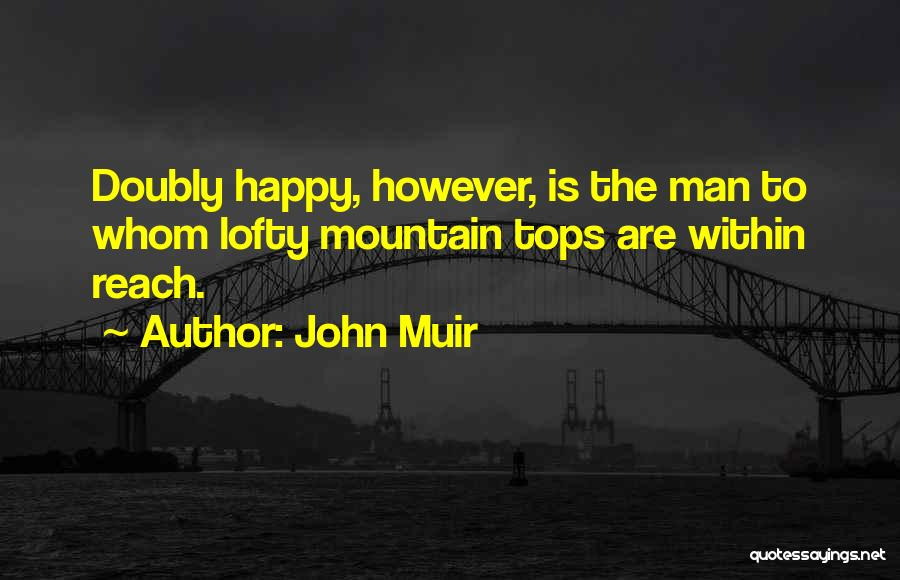 Hiking Climbing Quotes By John Muir
