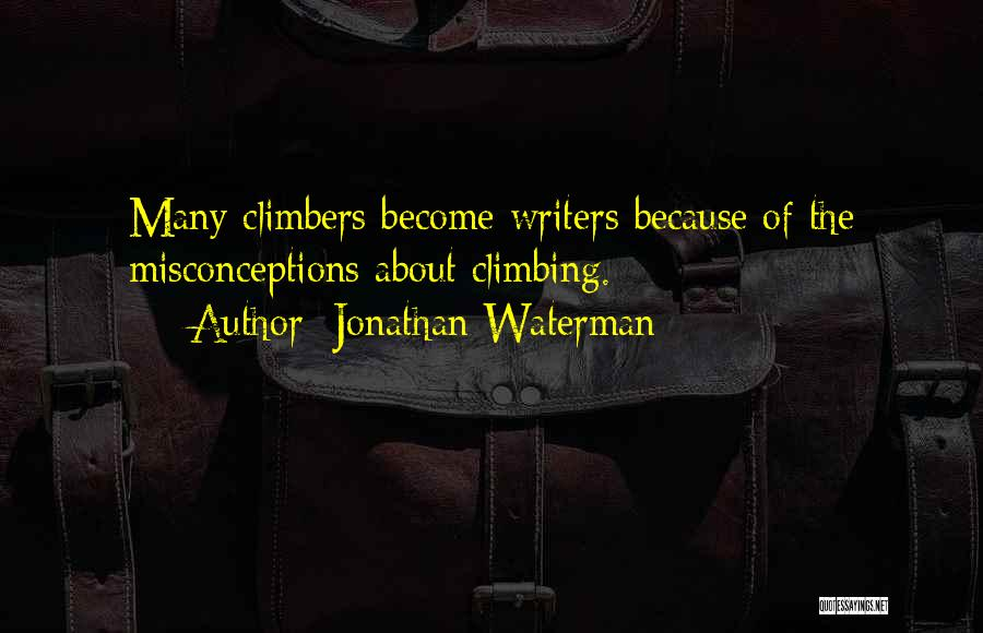 Hiking Climbing Quotes By Jonathan Waterman