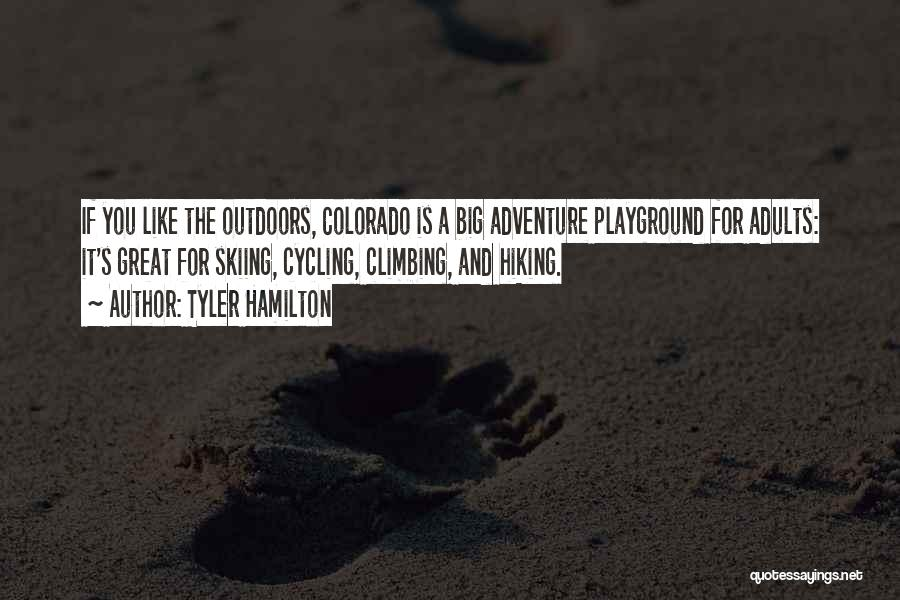 Hiking Climbing Quotes By Tyler Hamilton