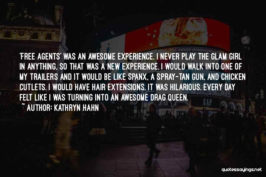 Hilarious Girl Quotes By Kathryn Hahn