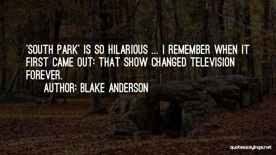 Hilarious South Park Quotes By Blake Anderson