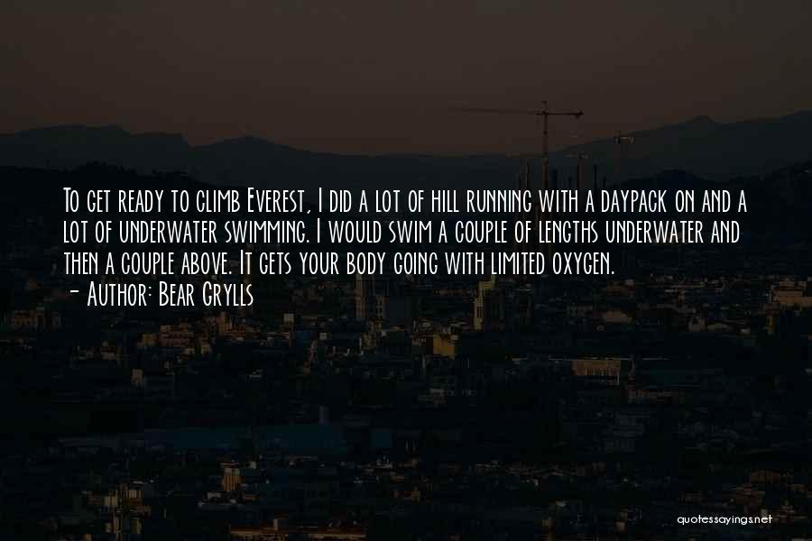 Hill Running Quotes By Bear Grylls