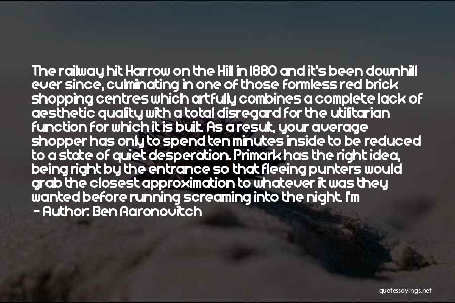 Hill Running Quotes By Ben Aaronovitch