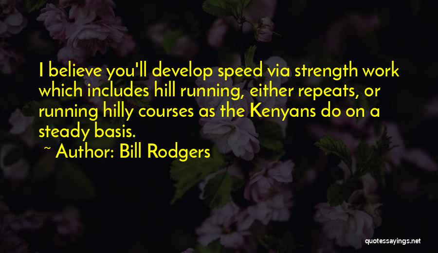 Hill Running Quotes By Bill Rodgers