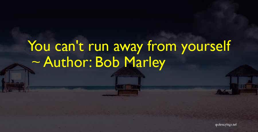 Hill Running Quotes By Bob Marley