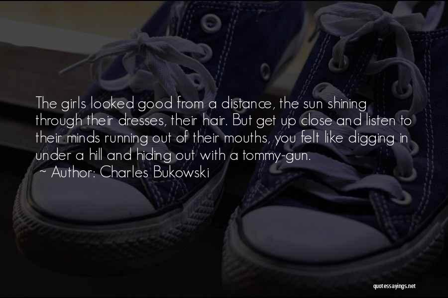 Hill Running Quotes By Charles Bukowski