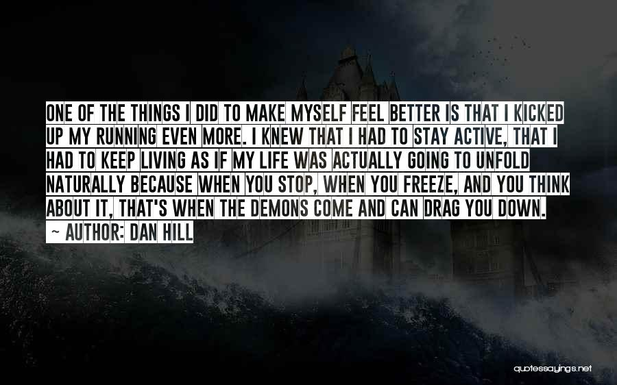 Hill Running Quotes By Dan Hill