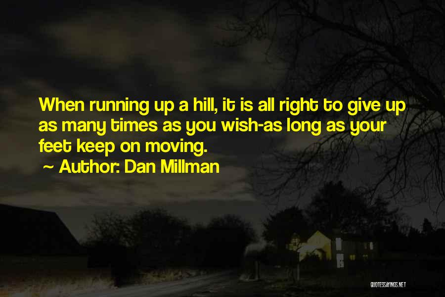 Hill Running Quotes By Dan Millman