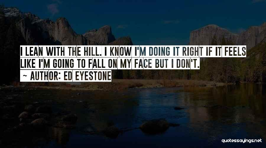 Hill Running Quotes By Ed Eyestone