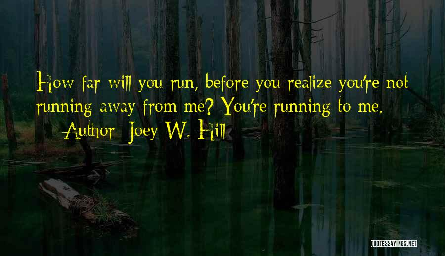 Hill Running Quotes By Joey W. Hill