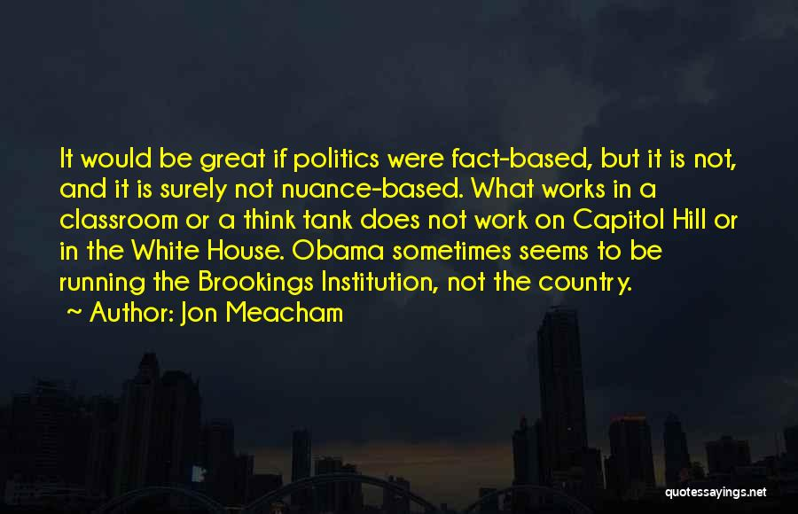 Hill Running Quotes By Jon Meacham