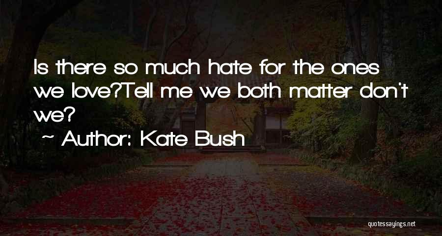 Hill Running Quotes By Kate Bush