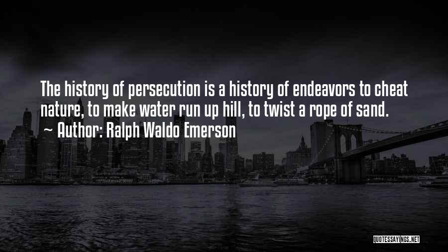 Hill Running Quotes By Ralph Waldo Emerson