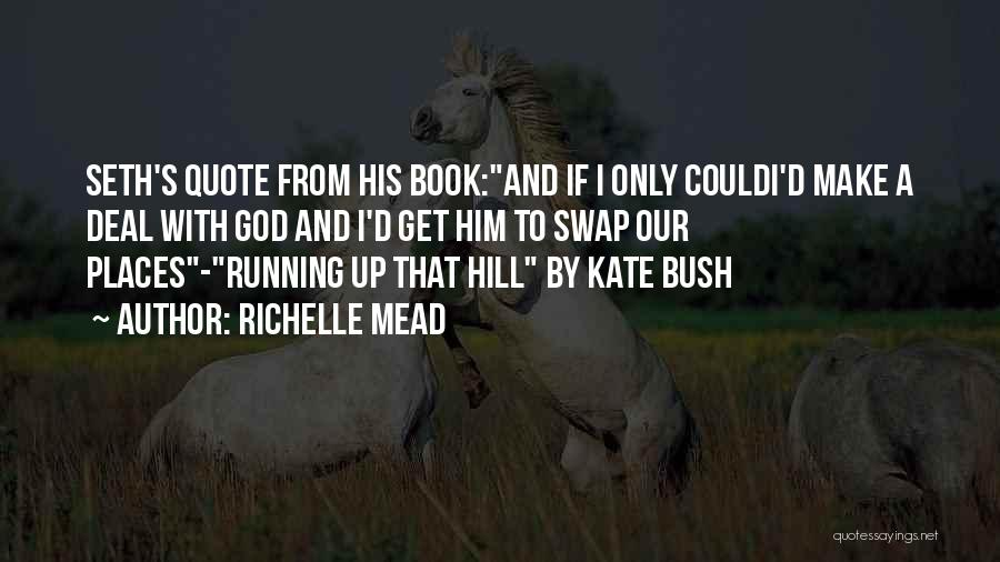 Hill Running Quotes By Richelle Mead
