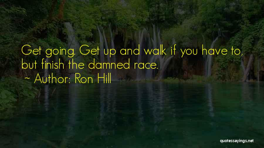 Hill Running Quotes By Ron Hill