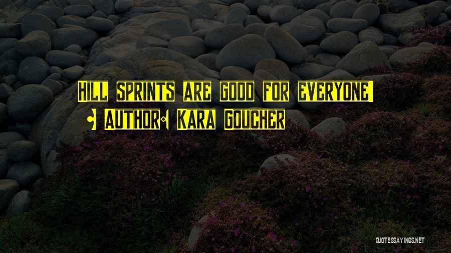 Hill Sprint Quotes By Kara Goucher