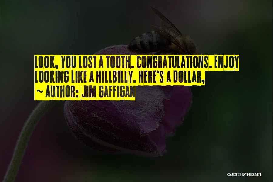 Hillbilly Jim Quotes By Jim Gaffigan