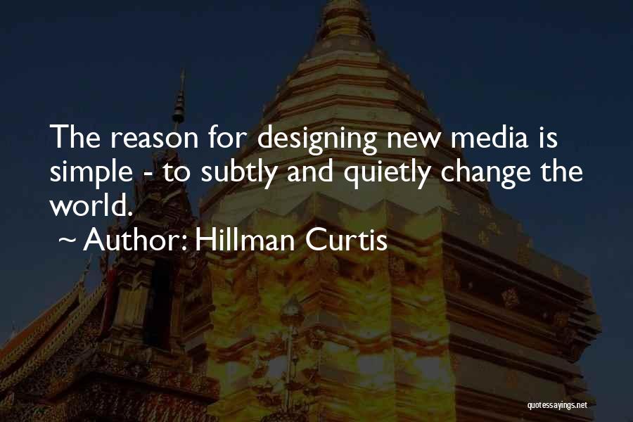 Hillman Curtis Quotes 1610203