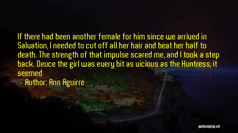 Him And Another Girl Quotes By Ann Aguirre
