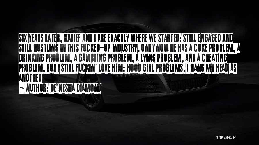 Him And Another Girl Quotes By De'nesha Diamond