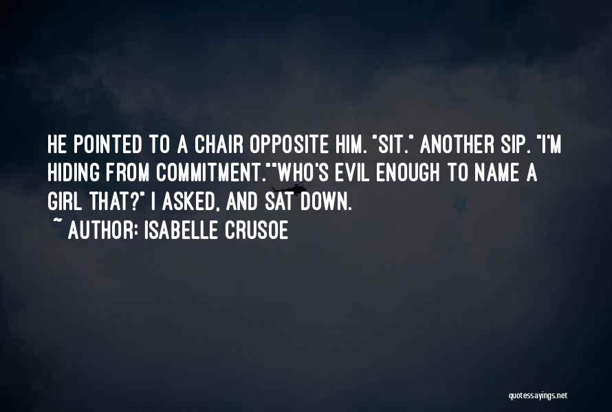 Him And Another Girl Quotes By Isabelle Crusoe