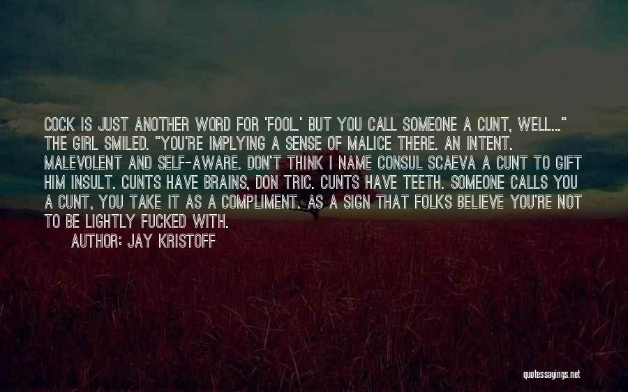 Him And Another Girl Quotes By Jay Kristoff