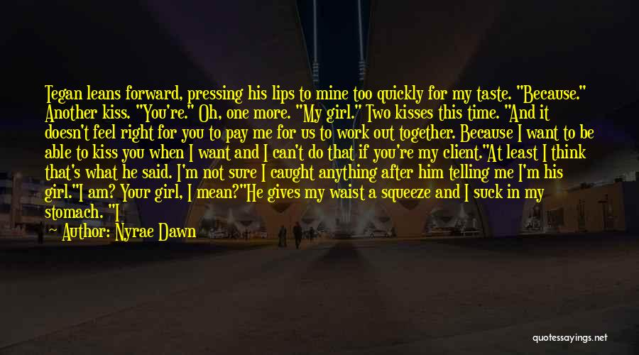 Him And Another Girl Quotes By Nyrae Dawn