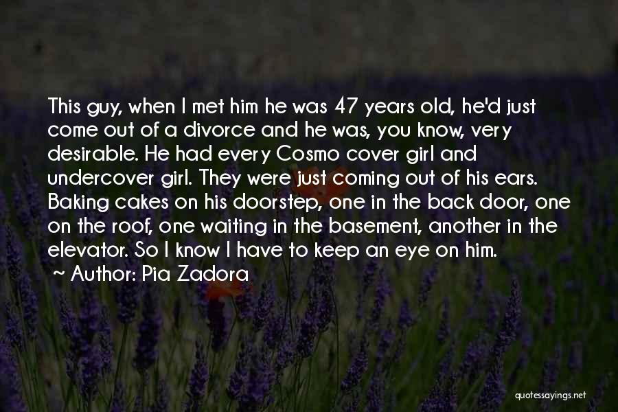 Him And Another Girl Quotes By Pia Zadora