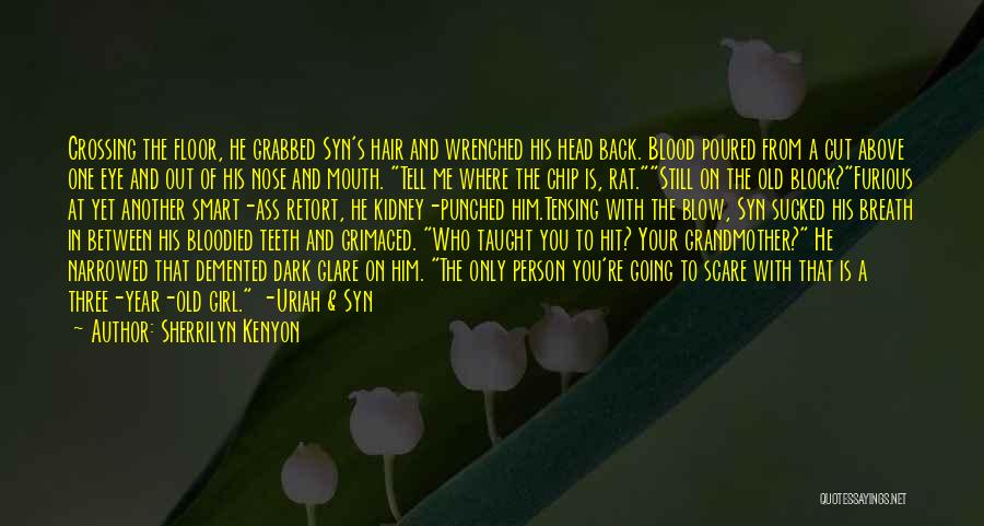 Him And Another Girl Quotes By Sherrilyn Kenyon