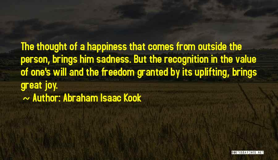 Him And Happiness Quotes By Abraham Isaac Kook