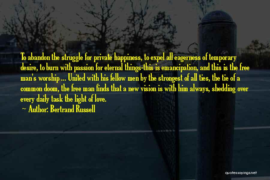 Him And Happiness Quotes By Bertrand Russell