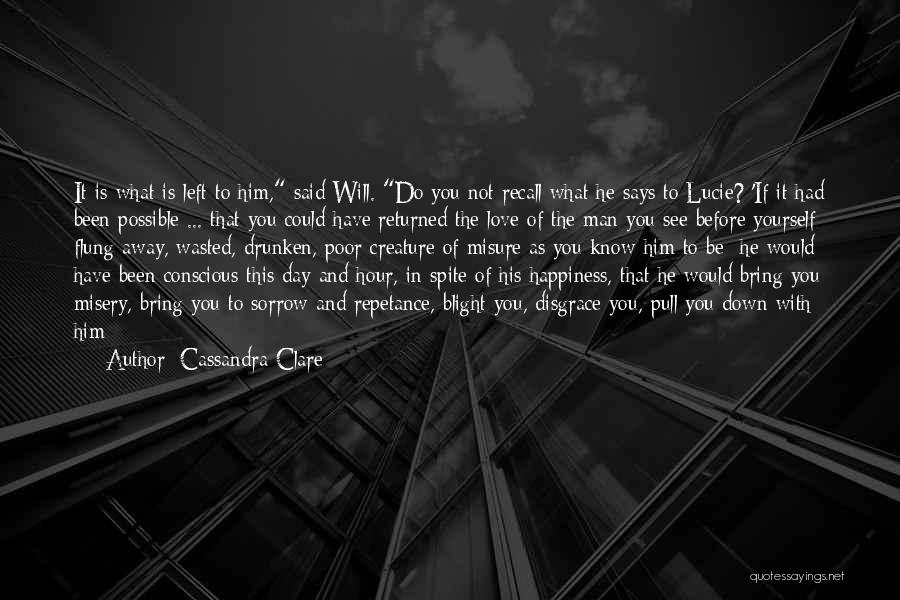 Him And Happiness Quotes By Cassandra Clare