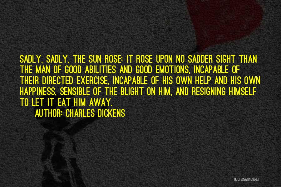Him And Happiness Quotes By Charles Dickens