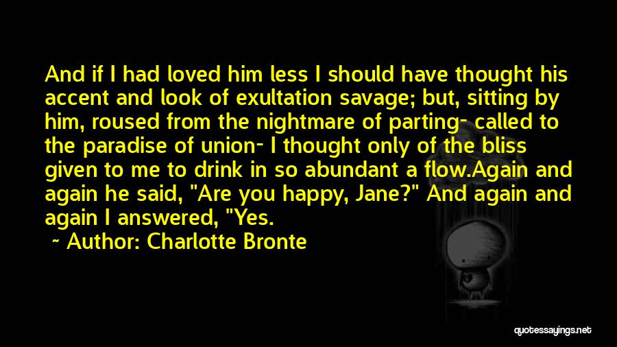 Him And Happiness Quotes By Charlotte Bronte