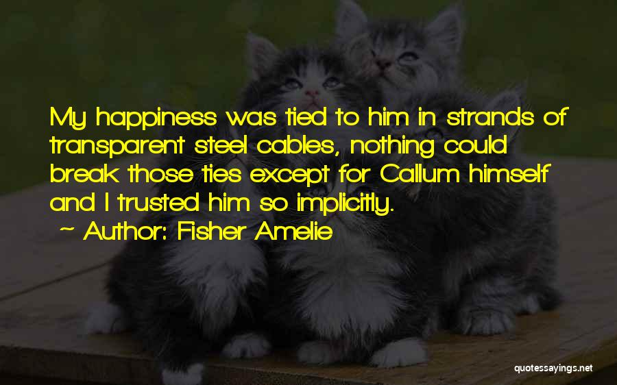 Him And Happiness Quotes By Fisher Amelie