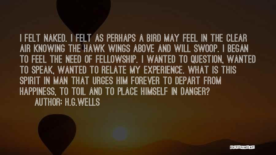 Him And Happiness Quotes By H.G.Wells