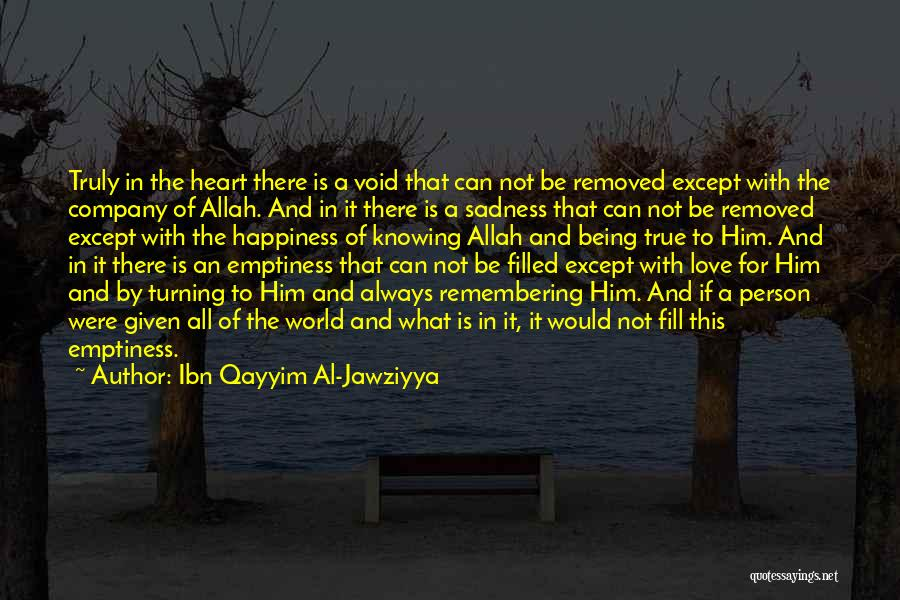 Him And Happiness Quotes By Ibn Qayyim Al-Jawziyya