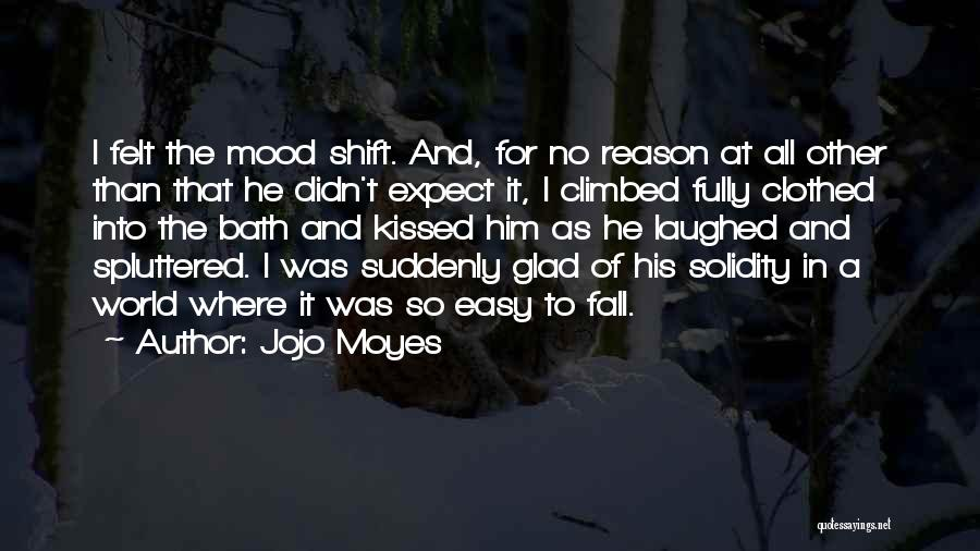 Him And Happiness Quotes By Jojo Moyes