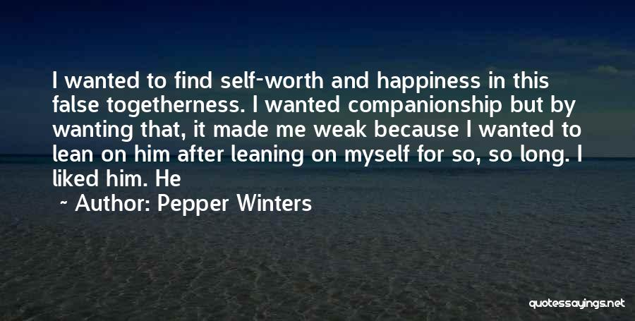 Him And Happiness Quotes By Pepper Winters