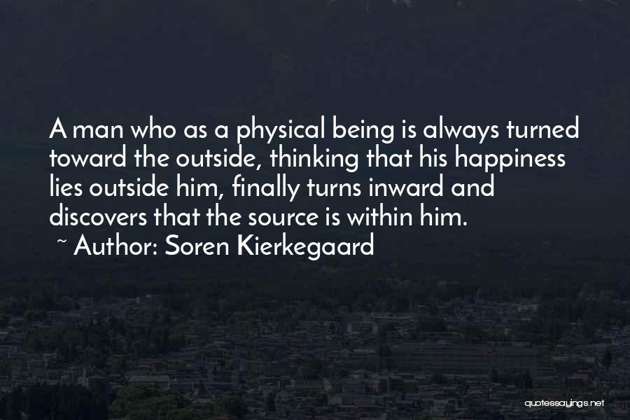 Him And Happiness Quotes By Soren Kierkegaard