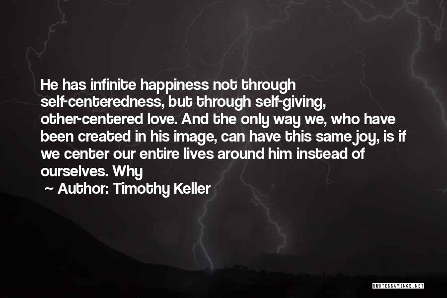 Him And Happiness Quotes By Timothy Keller