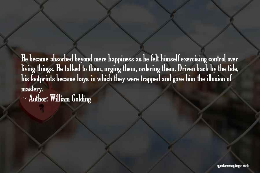 Him And Happiness Quotes By William Golding