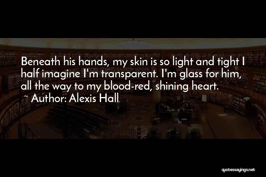 Him And I Quotes By Alexis Hall