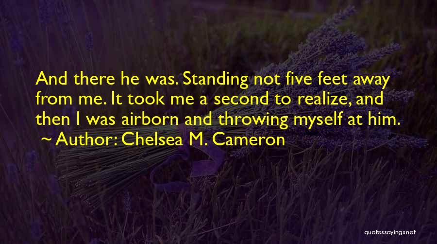 Him And I Quotes By Chelsea M. Cameron