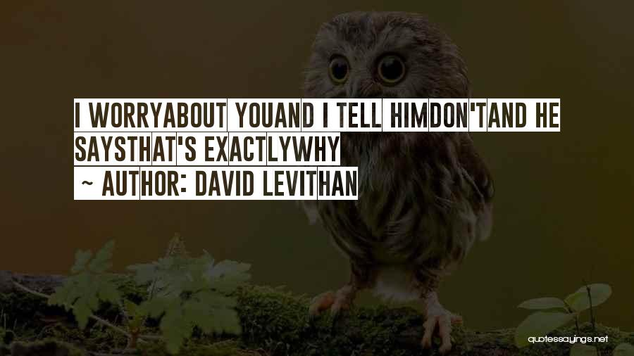 Him And I Quotes By David Levithan