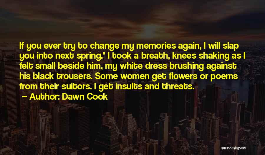 Him And I Quotes By Dawn Cook