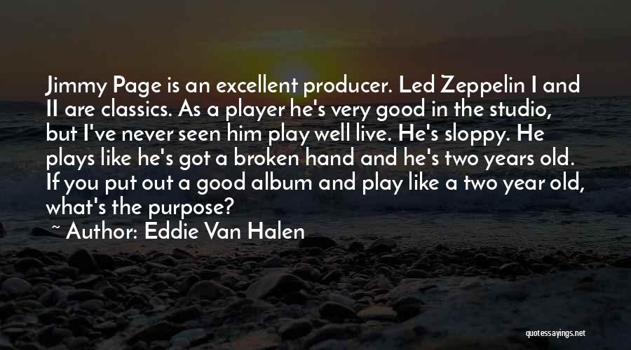 Him And I Quotes By Eddie Van Halen